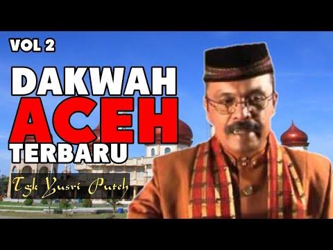 Dakwah Tgk Yusri Puteh Terbaru 2019 [VOL 2] - Dakwah Aceh
