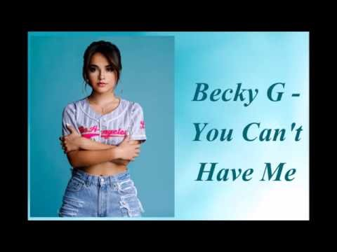 Becky G - You Can't Have Me