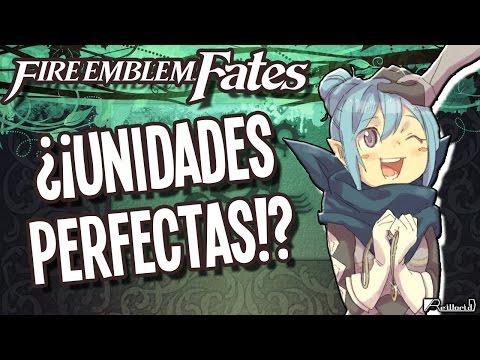 Fire Emblem Fates: ¿¡Unidades perfectas!?