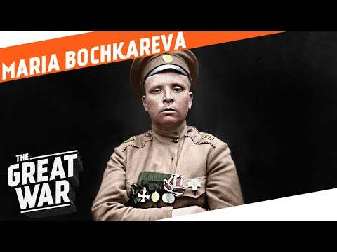 Maria Bochkareva and the 1st Russian Women's Battalion of Death I WHO DID WHAT IN WW1?