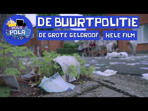 De Buurtpolitie - De Grote Geldroof (hele film) - Hola Pola