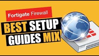 Fortigate Best Setup Guides