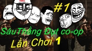 6 thằng đụt co-op | No More Room In Hell - Part 1