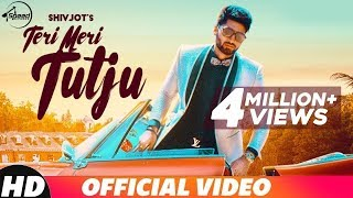 Teri Meri Tutju - SHIVJOT (Full Video) | Jugraj Rainkh | Josan Bros | New Punjabi Songs 2018