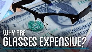 Why Are Glasses so Expensive? | How to Make Everything: Eyeglasses