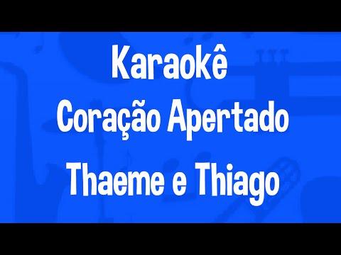 Karaokê Coração Apertado - Thaeme e Thiago