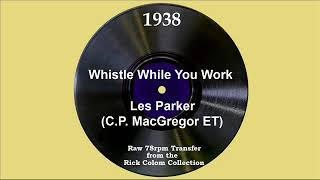 1938 Les Parker (ET) - Whistle While You Work (with vocal trio)