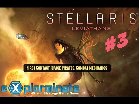 Let's Try: Stellaris Leviathans Part 3. First Contact. Space Pirates. Combat Mechanics