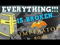 IMPERATOR ROME IS A PERFECTLY BALANCED GAME WITH NO EXPLOITS - Excluding Infinite Gold
