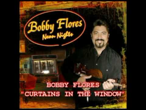 BOBBY FLORES - CURTAIN IN THE WINDOW