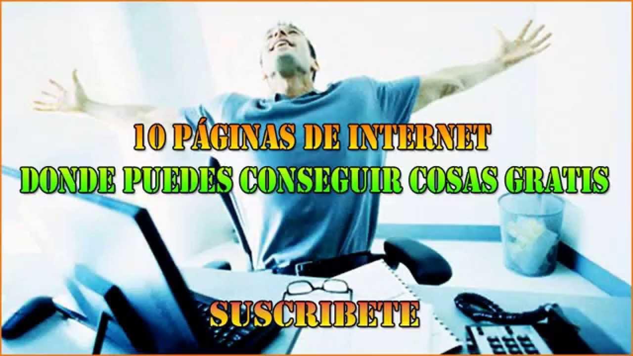 TOP10 PAGINAS DE INTERNET DONDE PUEDES CONSEGUIR COSAS GRATIS - YouTube