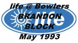 life@Bowlers BRANDON BLOCK  May '93.wmv