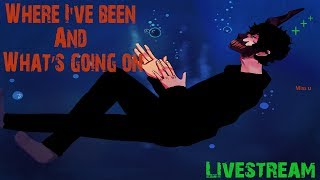 LIVESTREAM Talking About Where I've Been, Why I've Been Gone & What's Happening Moving Forward + Q&A