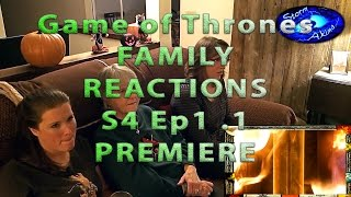 Game of Thrones FAMILY REACT S4 Ep1.1 PREMIERE