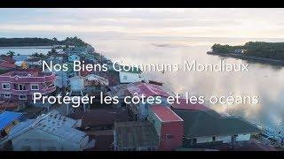 Nos Biens Communs Mondiaux: Protéger les côtes et les océans