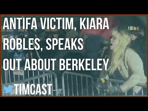 ANTIFA VICTIM, KIARA ROBLES, SPEAKS OUT ABOUT BERKELEY VIOLENCE