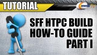 Newegg Tv: How To Build A Sff Mini-itx Htpc - Part 1