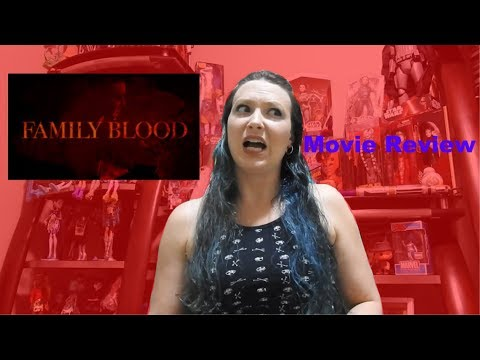Movie Review: Family Blood (2018)