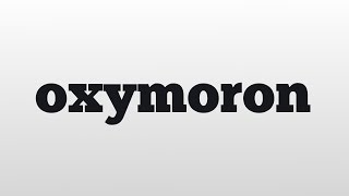 oxymoron meaning and pronunciation