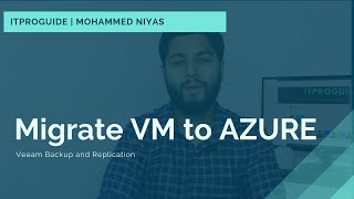 How to Migrate virtual Machine or Physical Server to Microsoft Azure Cloud using Veeam Backup free