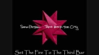 Snow Patrol - Set The Fire To The Third Bar