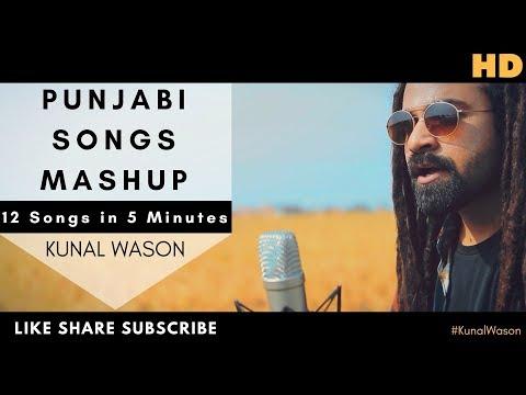 Punjabi Songs Mashup | 12 Songs in 5 Minutes | Kunaaal Wason | Latest Punjabi Songs 2018