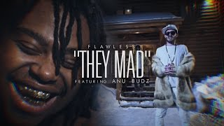 Flawless feat. Anu Budz - They Mad (prod. by Diceplay)(music video by Kevin Shayne)