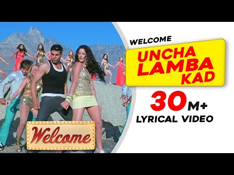 Uncha Lamba Kad | Lyrical Video | Welcome | Akshay Kumar | Katrina Kaif | Nana Patekar | Anil Kapoor