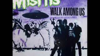 Walk Among Us (1982), Part 8 Glenn Danzig--vocals, guitar Jerry Onl...