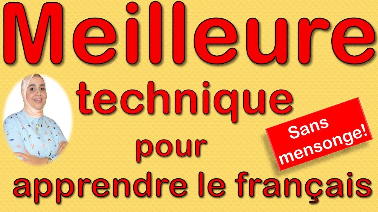Meilleure technique pour apprendre le français! How to learn french easily