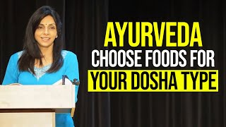 Ayurveda - Choose foods for your Dosha Type