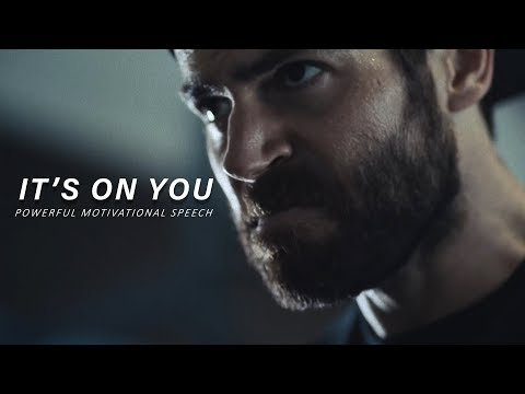 IT'S ON YOU - Powerful Motivational Speech