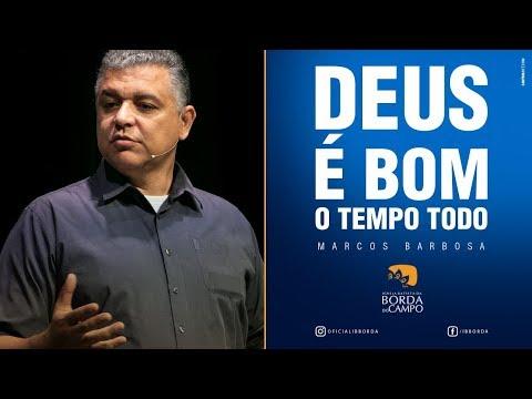 Deus é bom o tempo todo - Salmo 119. 65-72 - Marcos Barbosa