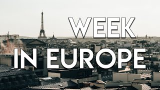A week in Europe Vlog