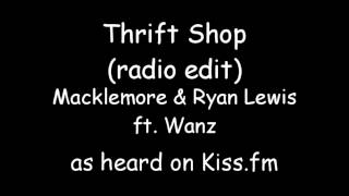 Thrift Shop - Macklemore & Ryan Lewis ft. Wanz (clean/radio edit)