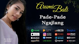 Download lagu Pade - Pade Ngajiang - Arumi Bali (Official Music Video)