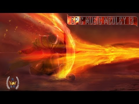 EPIC MUSIC MEDLEY 13