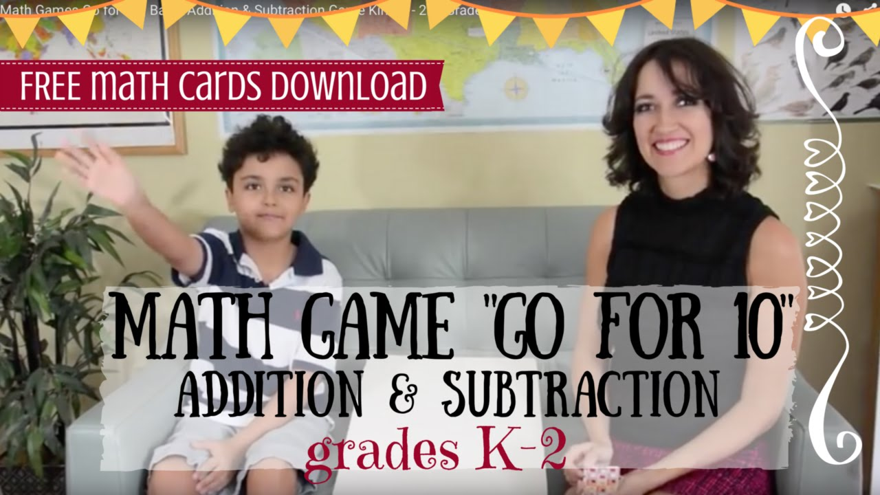 Fun Math Games Go for 10 | Basic Addition & Subtraction Game Kinder ...