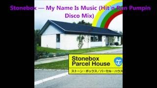 Stonebox — My Name Is Music (Hit`n Run Pumpin Disco Mix)