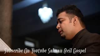 Masihi zaboor Mash up  2017 Salman Cecil