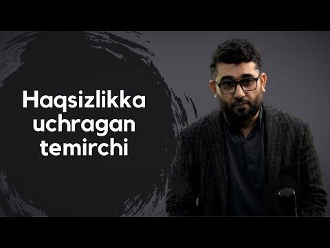 Haqsizlikka uchragan temirchi | @Abdukarim Mirzayev