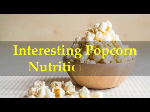 Interesting Popcorn Nutrition Facts