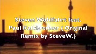 Steven Wohlfahrt feat. Paul Kalkbrenner - Since 77 ( Original Remix by SteveW. )