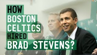 HOW BOSTON CELTICS HIRED BRAD STEVENS?