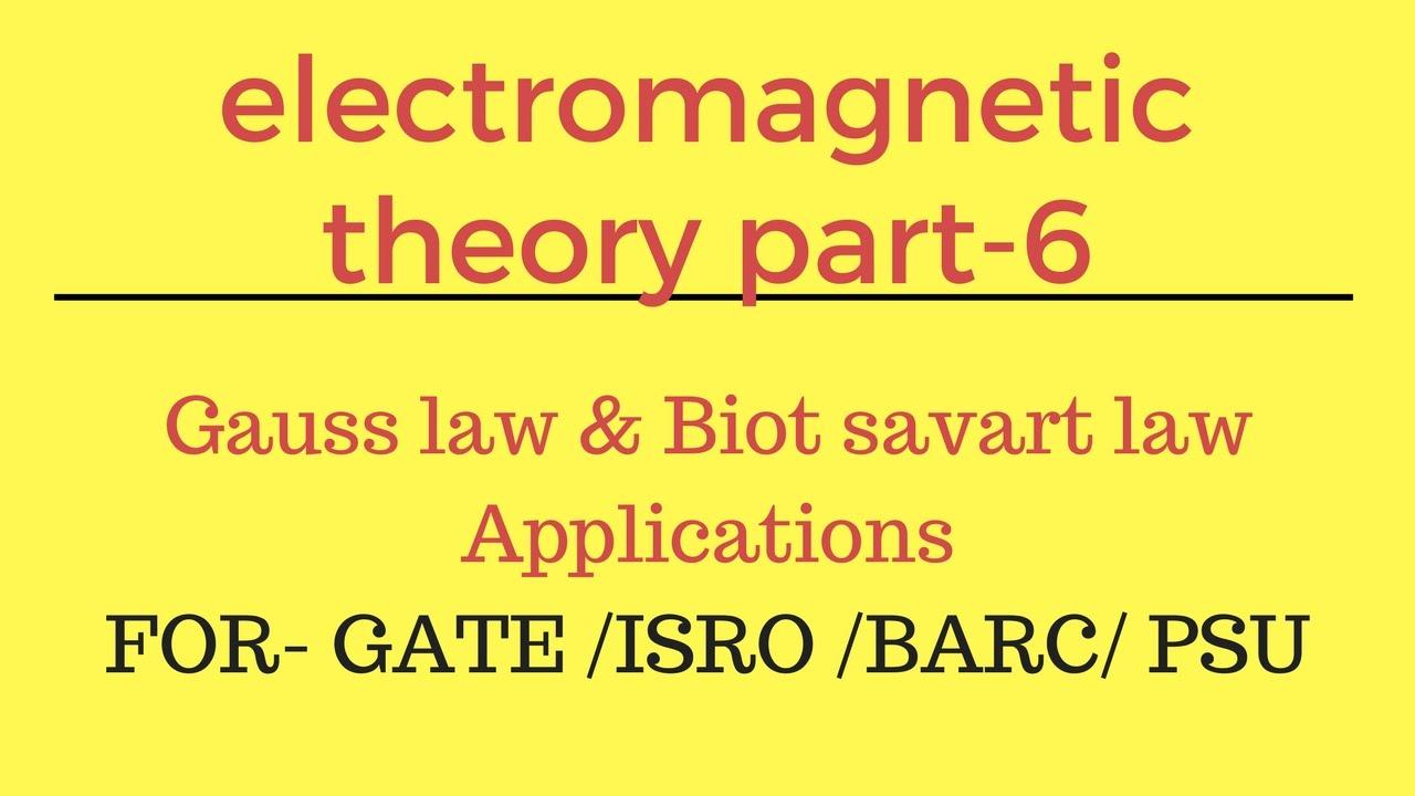 Lec - 06 Gauss law & Biot savart law Applications EMT for gate isro barc  psu gate