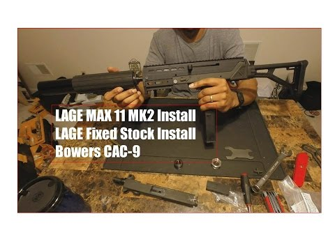 Lage MAX 11 MK 2 upper install + Fixed Stock Install + Bowers CAC9