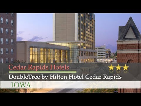 DoubleTree By Hilton Hotel Cedar Rapids Convention Complex - Cedar Rapids Hotels, Iowa