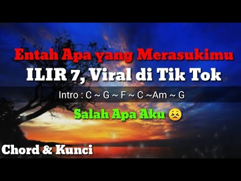 chord-&-kunci-gitar-entah-apa-yang-merasukimu-(judul-lagu-salah-apa-aku-)-ilir-7,-viral-di-tik-tok