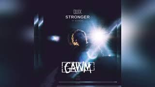 Quix - Stronger (GAWM Remix)
