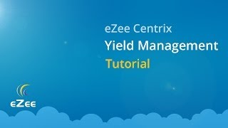 How to Use Yield Management Feature in eZee Centrix Hotel Channel Manager?